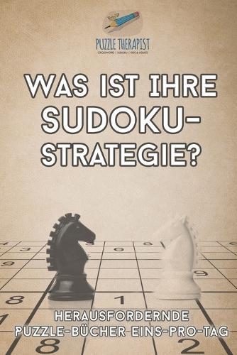 Was ist Ihre Sudoku-Strategie? Herausfordernde Puzzle-Bucher Eins-pro-Tag (Paperback)