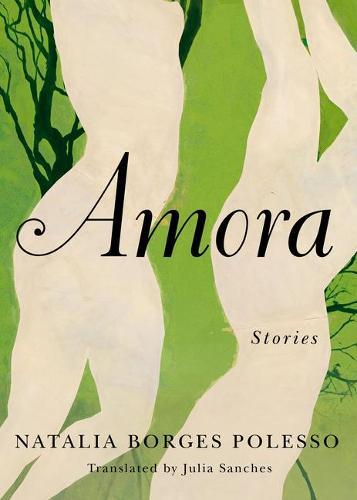 Amora: Stories (Hardback)