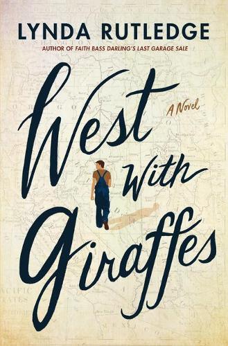 West with Giraffes: A Novel (Hardback)