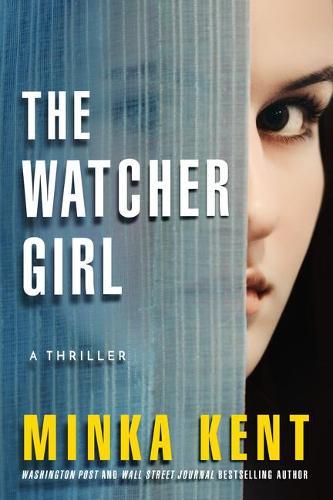 The Watcher Girl: A Thriller (Paperback)