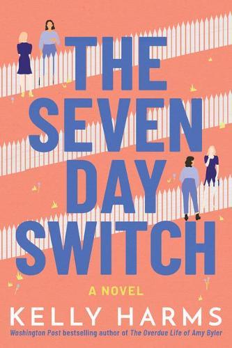 The Seven Day Switch: A Novel (Hardback)