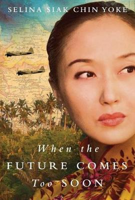When the Future Comes Too Soon - The Malayan saga (Paperback)