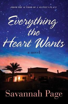 Everything the Heart Wants: A Novel (Paperback)