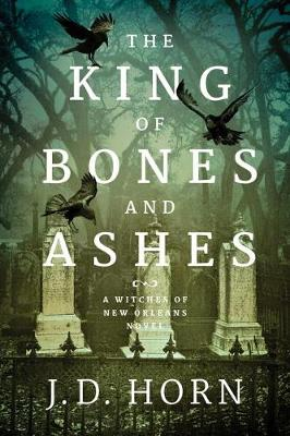 The King of Bones and Ashes - Witches of New Orleans 1 (Paperback)