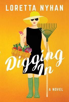 Digging In: A Novel (Paperback)