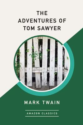 The Adventures of Tom Sawyer (AmazonClassics Edition) (Paperback)