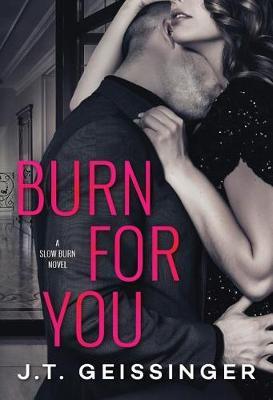Burn for You - Slow Burn 1 (Paperback)