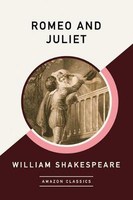 Romeo and Juliet (AmazonClassics Edition) (Paperback)