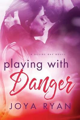 Playing with Danger - Desire Bay 2 (Paperback)