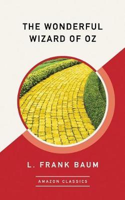 The Wonderful Wizard of Oz (AmazonClassics Edition) (Paperback)
