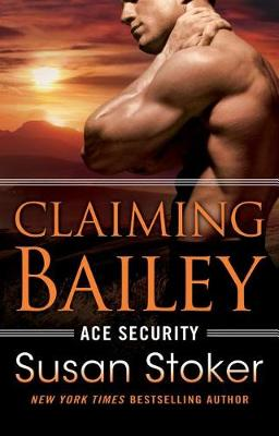 Claiming Bailey - Ace Security 3 (Paperback)