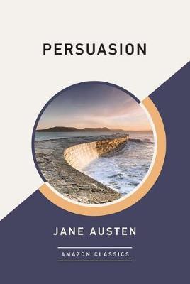 Persuasion (AmazonClassics Edition) (Paperback)