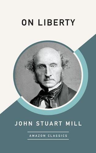 On Liberty (AmazonClassics Edition) (Paperback)