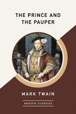The Prince and the Pauper (AmazonClassics Edition) (Paperback)