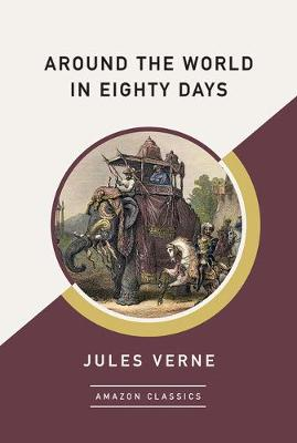 Around the World in Eighty Days (AmazonClassics Edition) (Paperback)