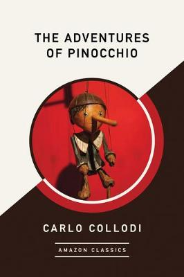 The Adventures of Pinocchio (AmazonClassics Edition) (Paperback)