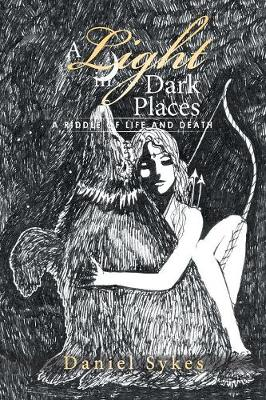 A Light in Dark Places: A Riddle of Life and Death (Paperback)