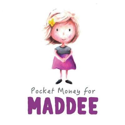 Pocket Money for Maddee: Series 1 of the Pocket Money Books(tm) (Paperback)
