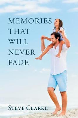 Memories That Will Never Fade (Paperback)
