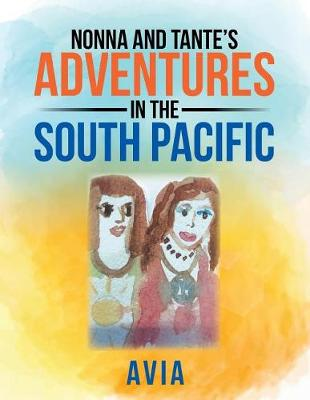 Nonna and Tante's Adventures in the South Pacific (Paperback)