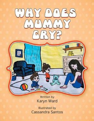 Why Does Mummy Cry? (Paperback)