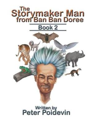 The Storymaker Man from Ban Ban Doree: Book 2 (Paperback)