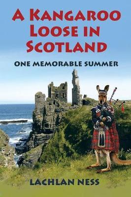 A Kangaroo Loose in Scotland: One Memorable Summer (Paperback)