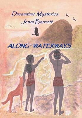 Along the Waterways: Dreamtime Mysteries (Hardback)