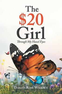 The $20 Girl: Through My Hazel Eyes (Paperback)
