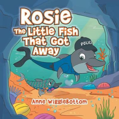 Rosie the Little Fish That Got Away (Paperback)