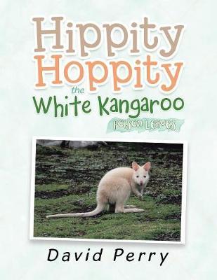 Hippity Hoppity the White Kangaroo: Poison Leaves (Paperback)