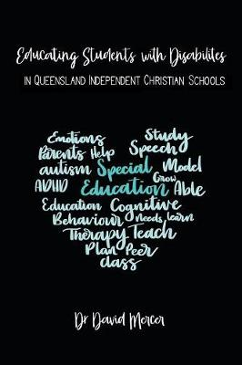 Educating Students with Disabilities in Queensland Independent Christian Schools (Paperback)