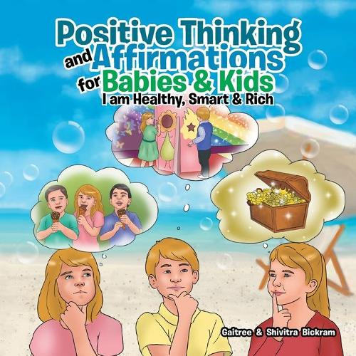 Positive Thinking and Affirmations for Babies & Kids: I Am Healthy, Smart & Rich (Paperback)