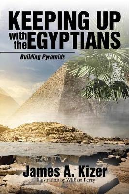 Keeping Up with the Egyptians: Building Pyramids (Paperback)