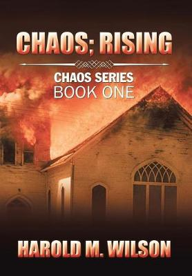 Chaos; Rising: Chaos Series Book One (Hardback)
