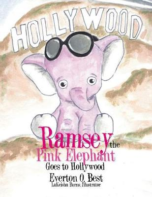 Ramsey the Pink Elephant Goes to Hollywood (Paperback)