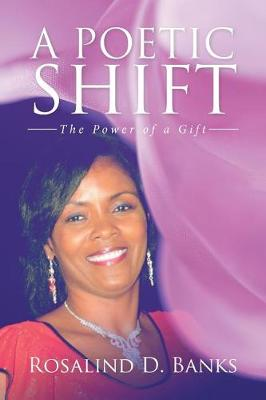 A Poetic Shift: The Power of a Gift (Paperback)