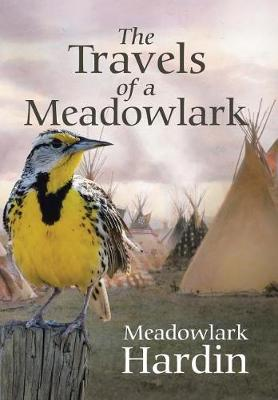 The Travels of a Meadowlark (Hardback)