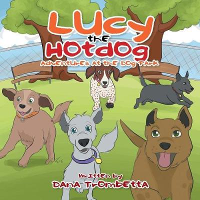 Lucy the Hotdog: Adventures at the Dog Park (Paperback)