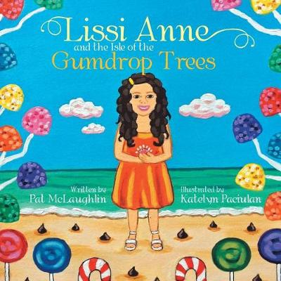 Lissi Anne and the Isle of the Gumdrop Trees (Paperback)
