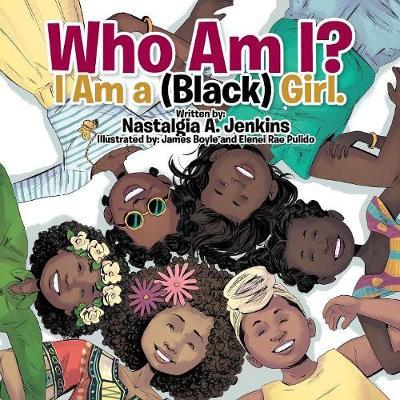 Who Am I? I Am a (Black) Girl. (Paperback)