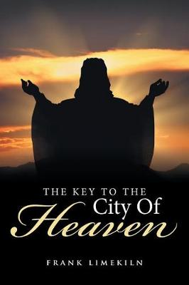 The Key to the City of Heaven (Paperback)