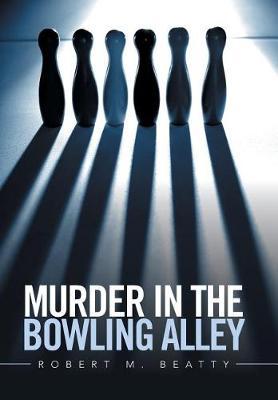 Murder in the Bowling Alley (Hardback)