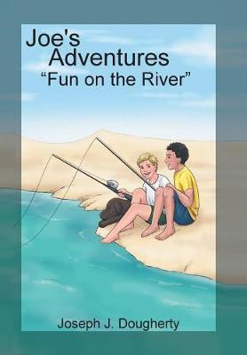 Joe's Adventures: Fun on the River (Hardback)