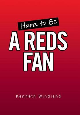Hard to Be a Reds Fan (Hardback)