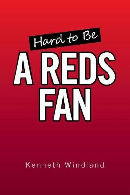 Hard to Be a Reds Fan (Paperback)