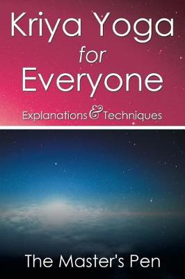 Kriya Yoga for Everyone: Explanations & Techniques (Paperback)