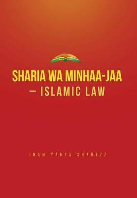 Sharia Wa Minhaa-Jaa-Islamic Law (Hardback)