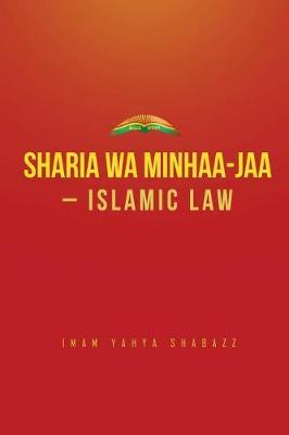 Sharia Wa Minhaa-Jaa-Islamic Law (Paperback)
