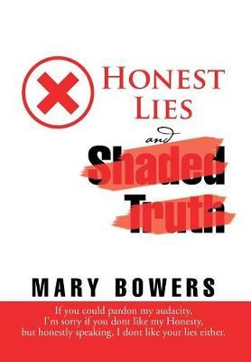 Honest Lies and Shaded Truth (Hardback)